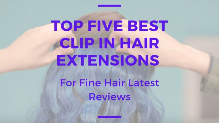Top Five Best Clip In Hair Extensions