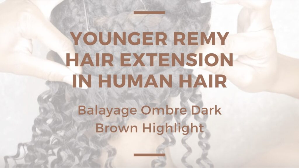 Younger Remy Hair Extension In Human Hair