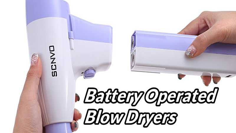 Battery Operated Blow Dryers