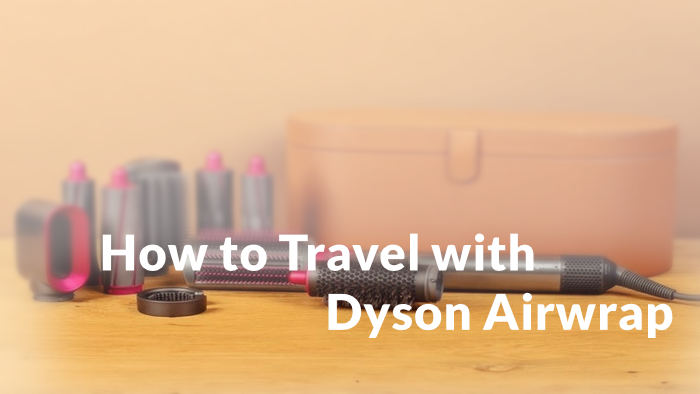 How to Travel with Dyson Airwrap